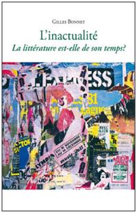 Gilles Bonnet - L'inactualité. La littérature est-elle de son temps ?
