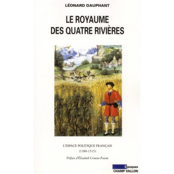 le-royaume-des-quatre-rivieres-constructions-et-representations-de-l-espace-politique-francais-au-xve-siecle.jpg